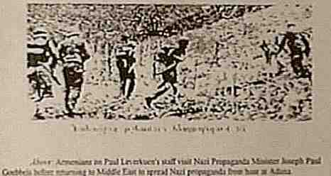 """Above: Armenians in Paul [Leverk??'s] staff visit Nazi Propaganda Minister Joseph Paul Goebbels before returning to Middle East to spread Nazi propaganda from [base?] at (Adana?)"""
