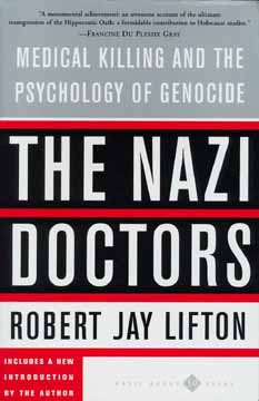 "Robert Jay Lifton's ""The Nazi Doctors"""