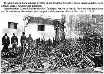 Armenian bandits arrested in a Bursa village, along with weaponry and uniforms stashed away to one day be used against their nation, when their nation is at her weakest... at war.