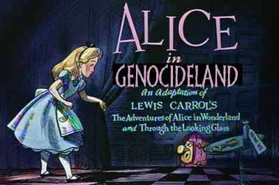 """Alice in Genocideland"""