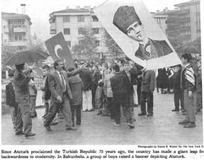 Since Ataturk proclaimed the Turkish Republic