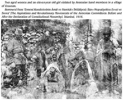 Two aged women and an eleven-year-old girl violated by Armenian band members in Erzurum; from The Aspirations and Revolutionary Movements of the Armenian Committees: Before and After the Declaration of Constitutional Monarchy, Istanbul, 1916